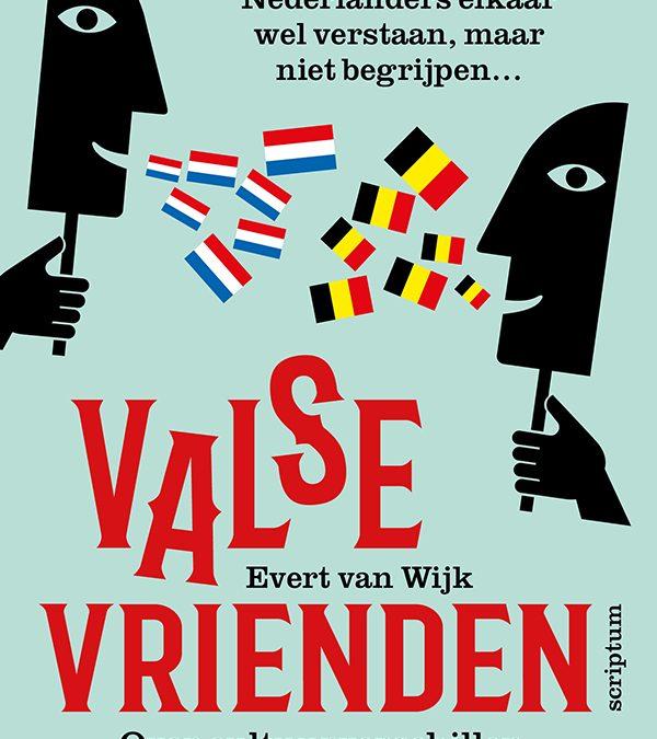 Belgen en Nederlanders: investeer meer in elkaar en begin met Valse Vrienden, nu ook als e-book